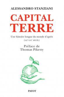 CAPITAL TERRE : UNE HISTOIRE LONGUE DU MONDE D'APRES (XIIE-XXIE SIECLE)