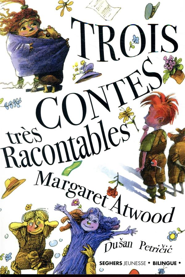 TROIS CONTES TRES RACONTABLES ATWOOD/PETRICIC SEGHERS