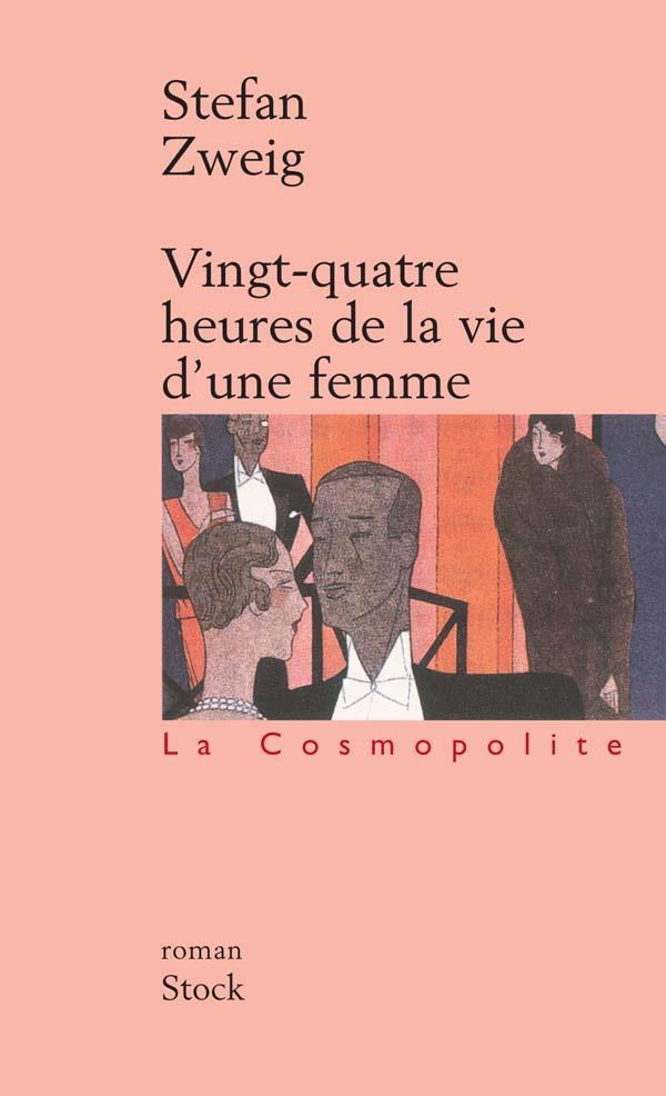 VINGT-QUATRE HEURES DE LA VIE D'UNE FEMME ZWEIG STEFAN STOCK