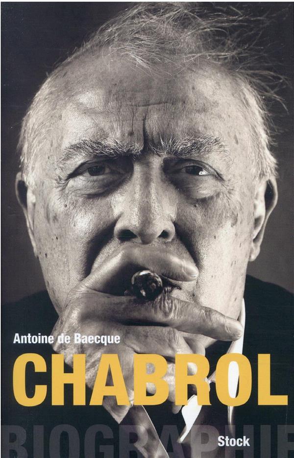 CHABROL : BIOGRAPHIE DE BAECQUE ANTOINE STOCK