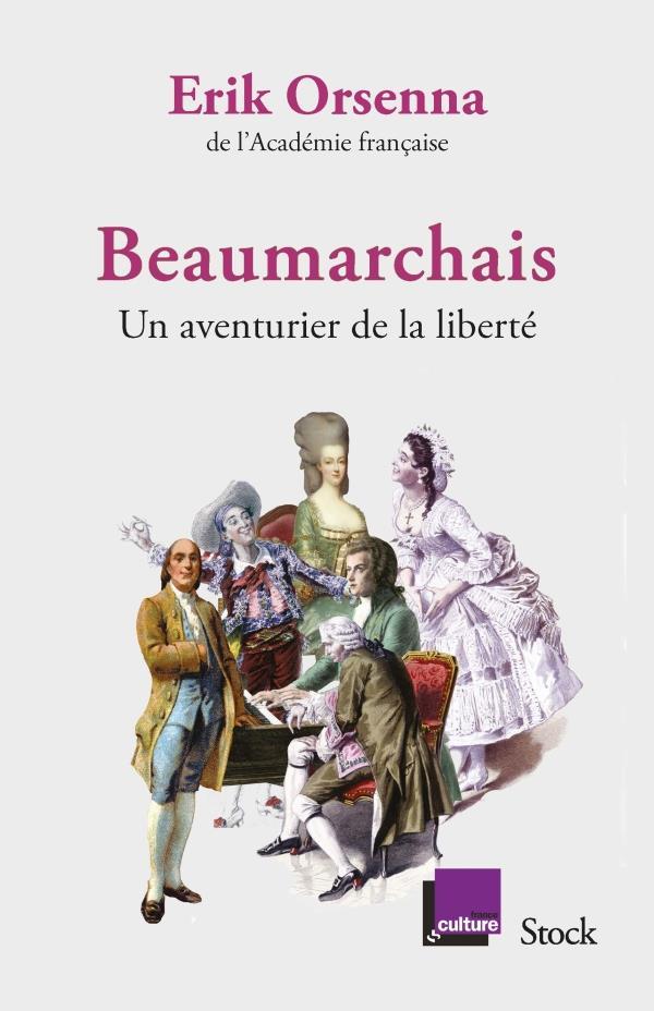 BEAUMARCHAIS, UN AVENTURIER DE ORSENNA ERIK STOCK