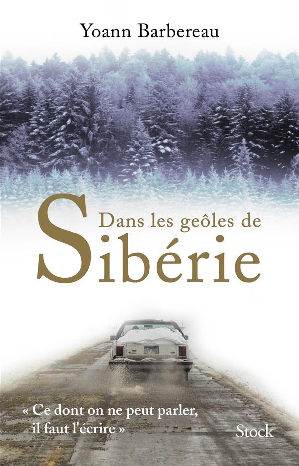 DANS LES GEOLES DE SIBERIE BARBEREAU YOANN STOCK