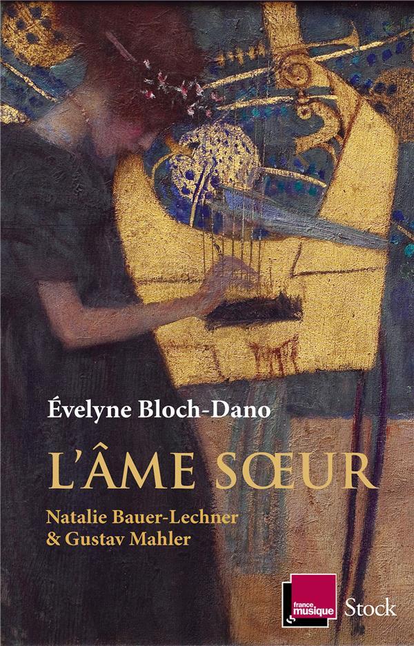 L'AME SOEUR  -  NATALIE BAUER-LECHNER ET GUSTAV MAHLER