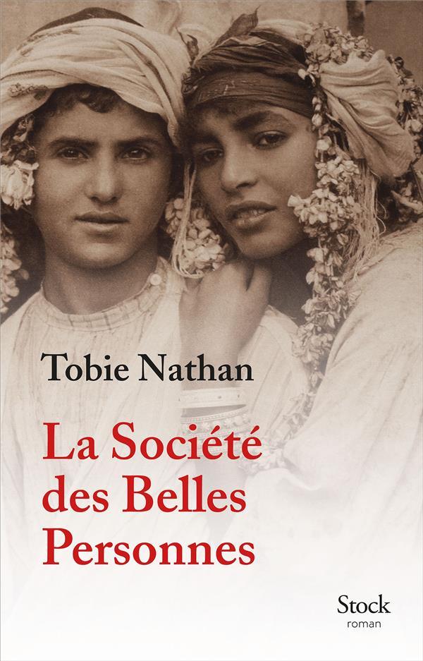 LA SOCIETE DES BELLES PERSONNES NATHAN TOBIE STOCK