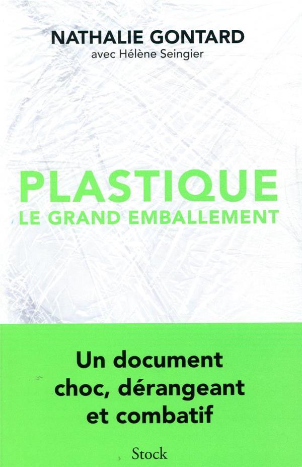 PLASTIQUE, LE GRAND EMBALLEMENT GONTARD, NATHALIE  STOCK