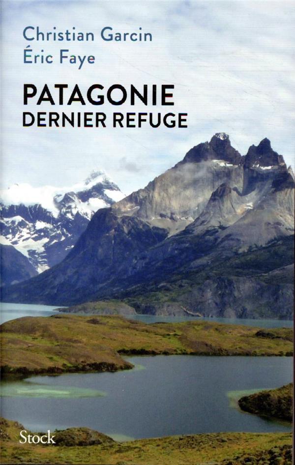 PATAGONIE, DERNIER REFUGE FAYE/GARCIN STOCK