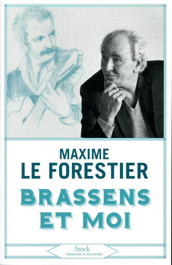 BRASSENS ET MOI LE FORESTIER, MAXIME STOCK