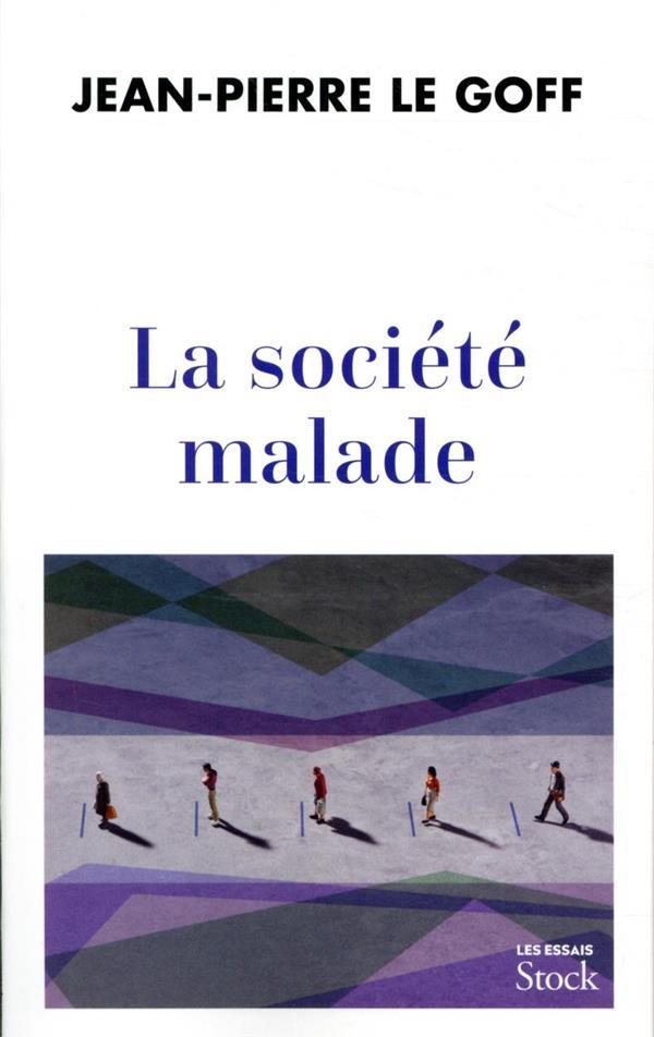 LA SOCIETE MALADE LE GOFF JEAN-PIERRE STOCK