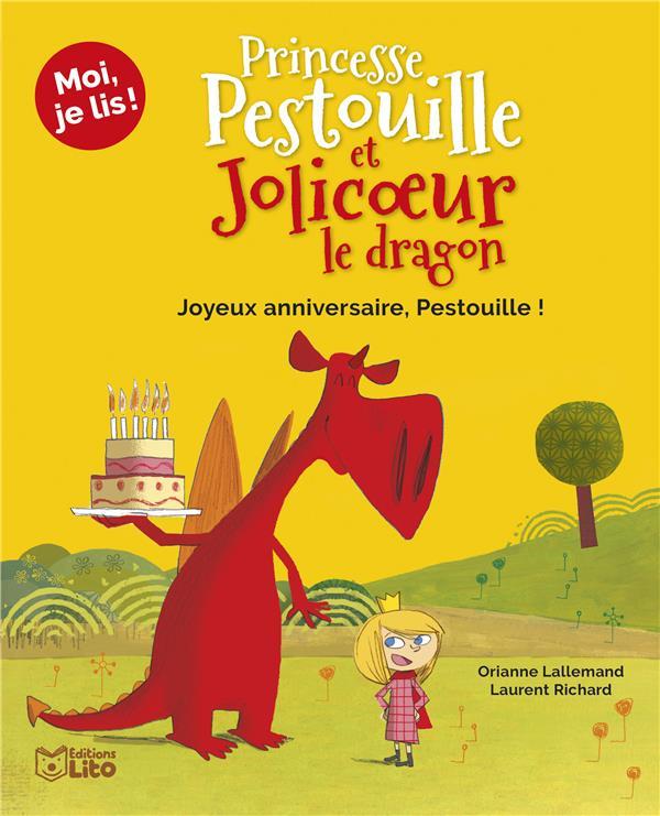 PRINCESSE PESTOUILLE ET JOLICOEUR LE DRAGON  -  JOYEUX ANNIVERSAIRE, PESTOUILLE ! XXX LITO