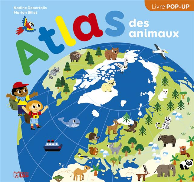 MON ATLAS EN POP-UP  -  ATLAS DES ANIMAUX