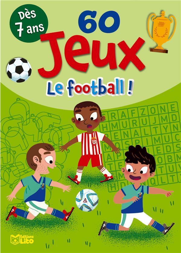 60 JEUX LE FOOTBALL ! XXX LITO