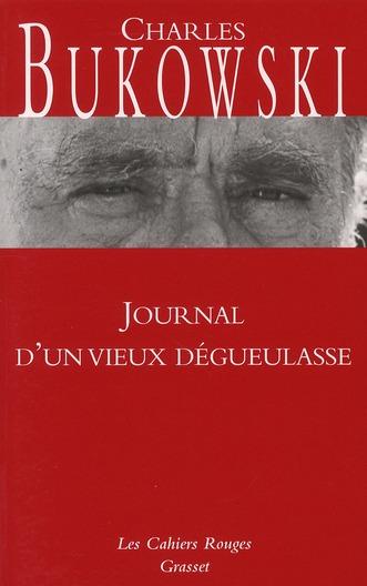 JOURNAL D'UN VIEUX DEGUEULASSE BUKOWSKI C GRASSET