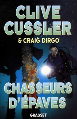 CHASSEURS D'EPAVES CUSSLER/DIRGO GRASSET