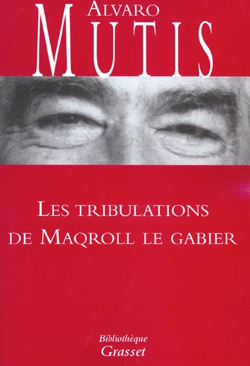 LES TRIBULATIONS DE MAQROLL LE GABIER -