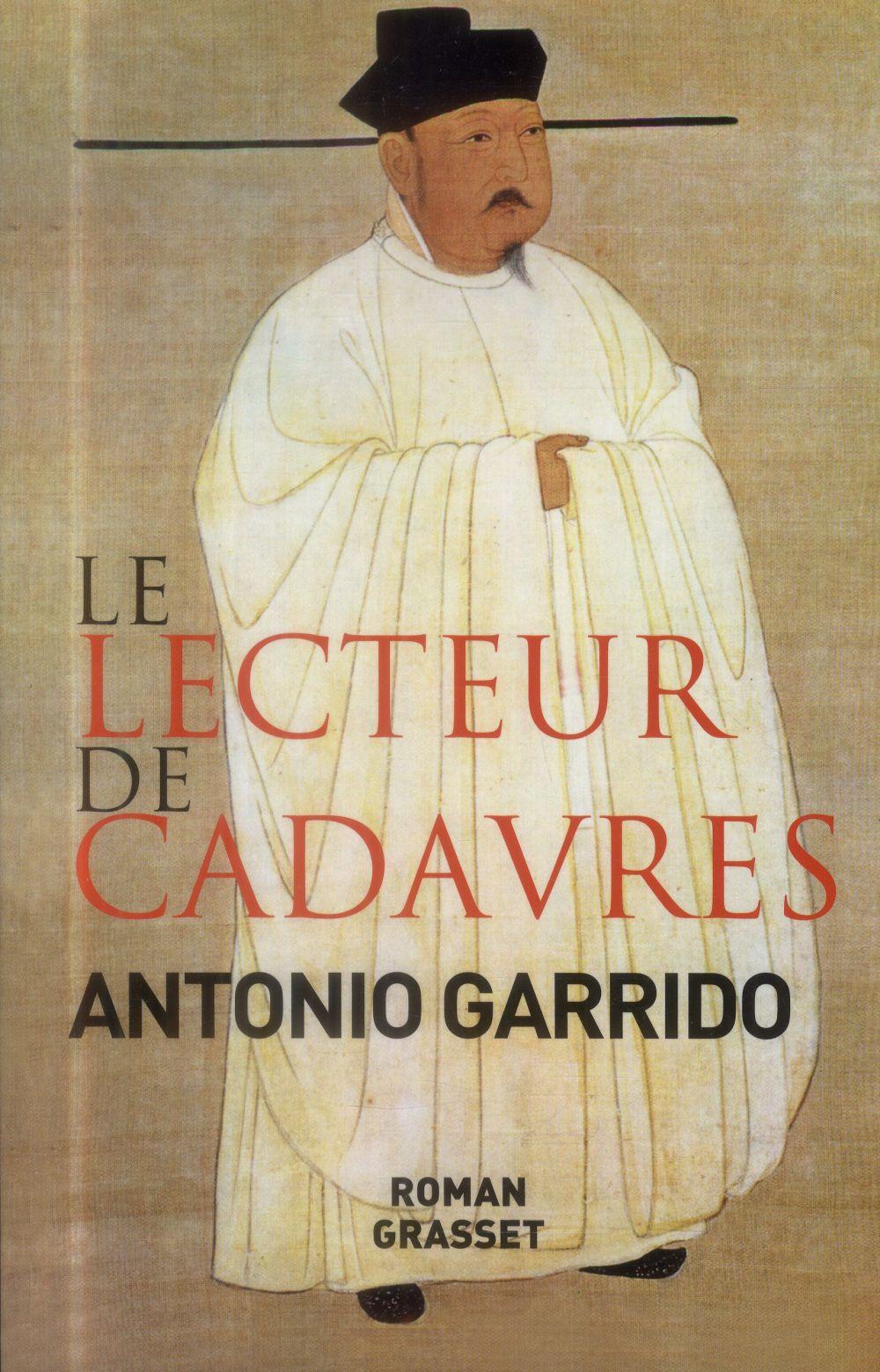 LE LECTEUR DE CADAVRES Garrido Antonio Grasset