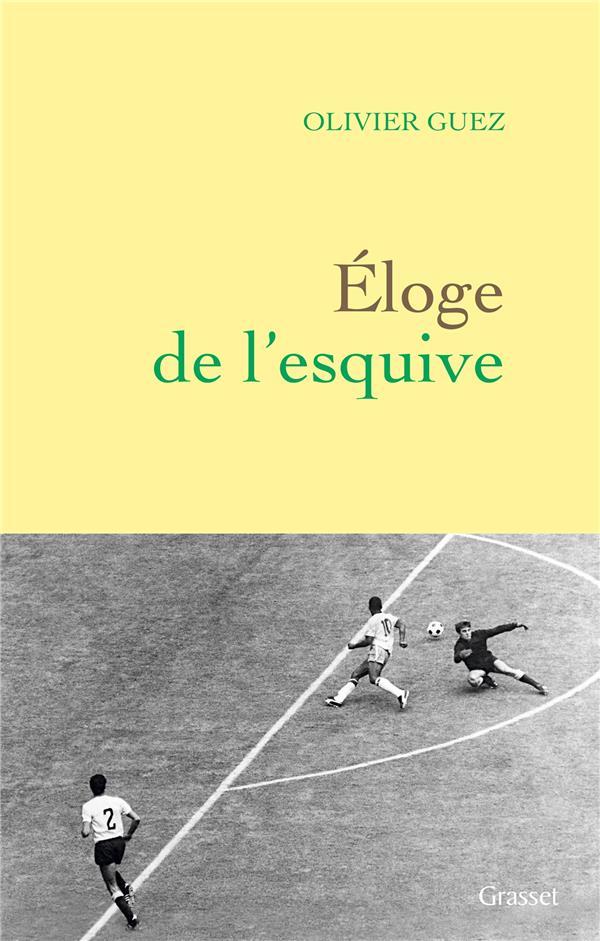 ELOGE DE L'ESQUIVE GUEZ OLIVIER Grasset