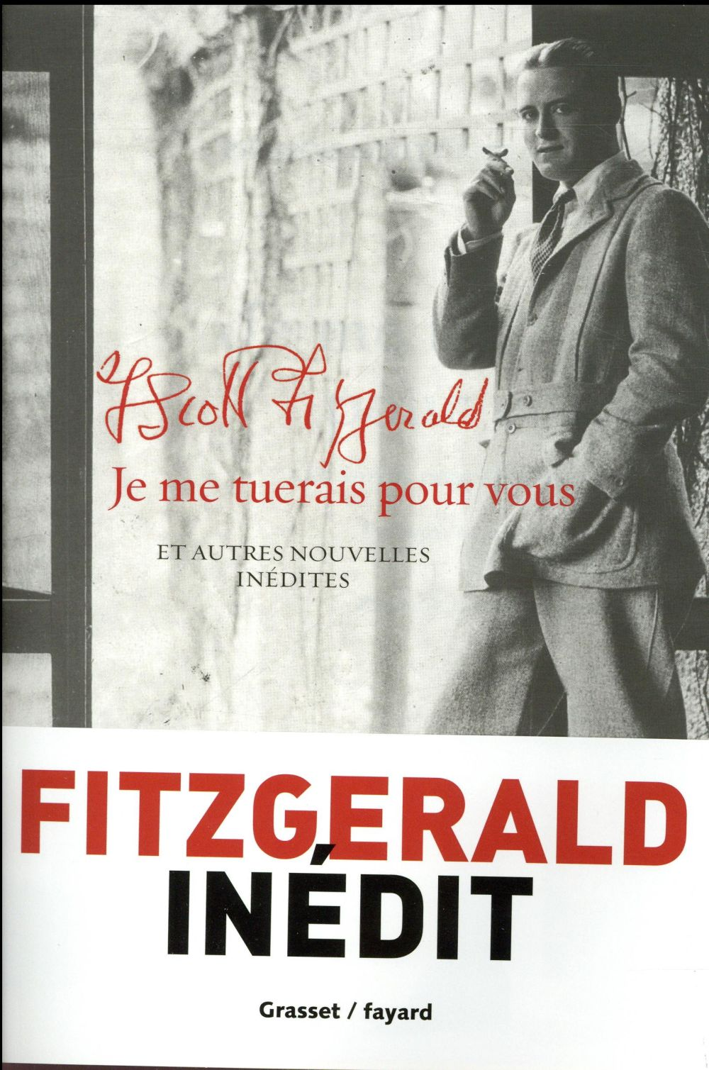 Fitzgerald Francis Scott - JE ME TUERAIS POUR VOUS