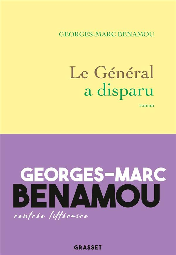 BENAMOU GEORGES MARC - LE GENERAL A DISPARU - ROMAN