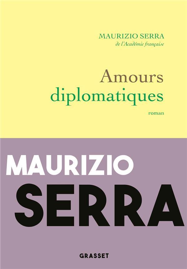 AMOURS DIPLOMATIQUES SERRA, MAURIZIO GRASSET
