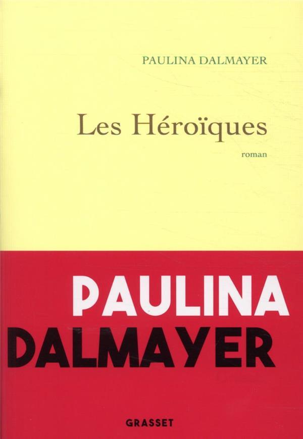 LES HEROIQUES DALMAYER PAULINA GRASSET