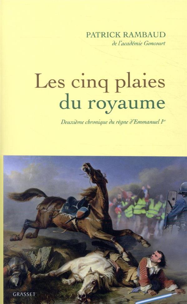 LES CINQ PLAIES DU ROYAUME  -  DEUXIEME CHRONIQUE DU REGNE D'EMMANUEL IER RAMBAUD PATRICK GRASSET