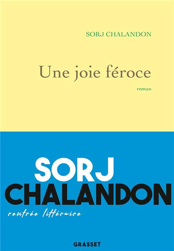 UNE JOIE FEROCE - ROMAN