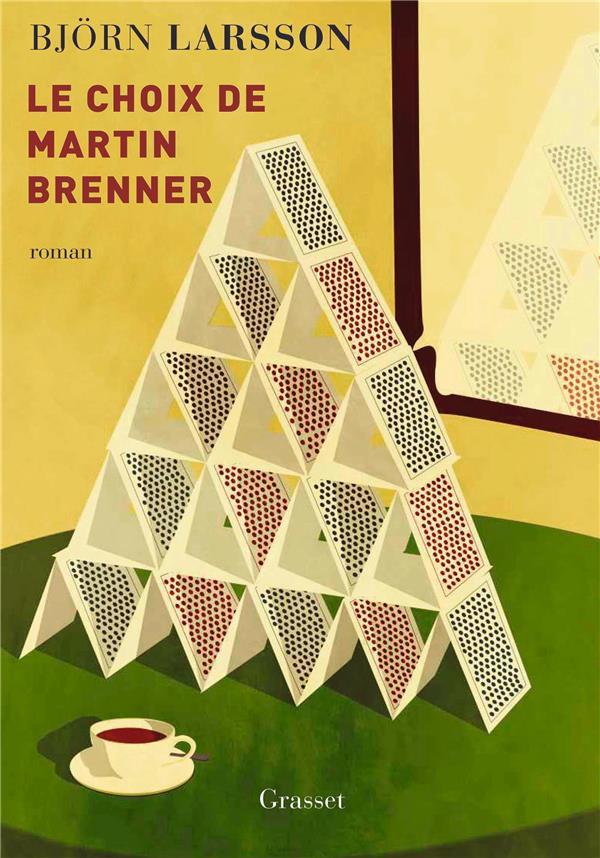 LE CHOIX DE MARTIN BRENNER LARSSON BJORN GRASSET