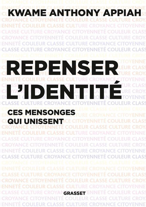 REPENSER L'IDENTITE : CES MENSONGES QUI UNISSENT