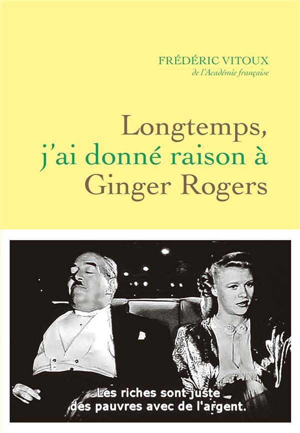 LONGTEMPS, J'AI DONNE RAISON A GINGER ROGERS VITOUX DE L-ACADEMIE GRASSET