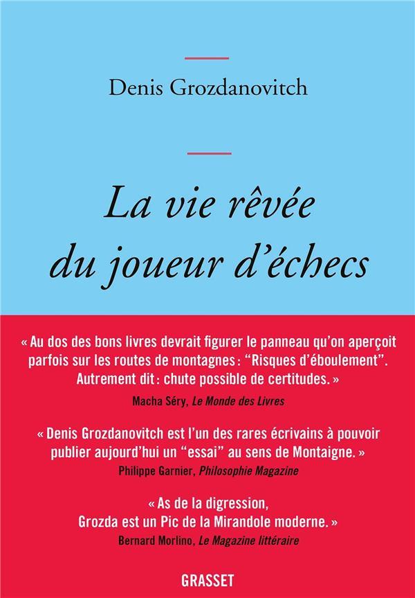 LA VIE REVEE DU JOUEUR D'ECHECS GROZDANOVITCH, DENIS GRASSET