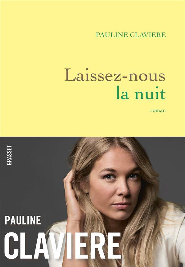LAISSEZ-NOUS LA NUIT - PREMIER ROMAN CLAVIERE PAULINE GRASSET