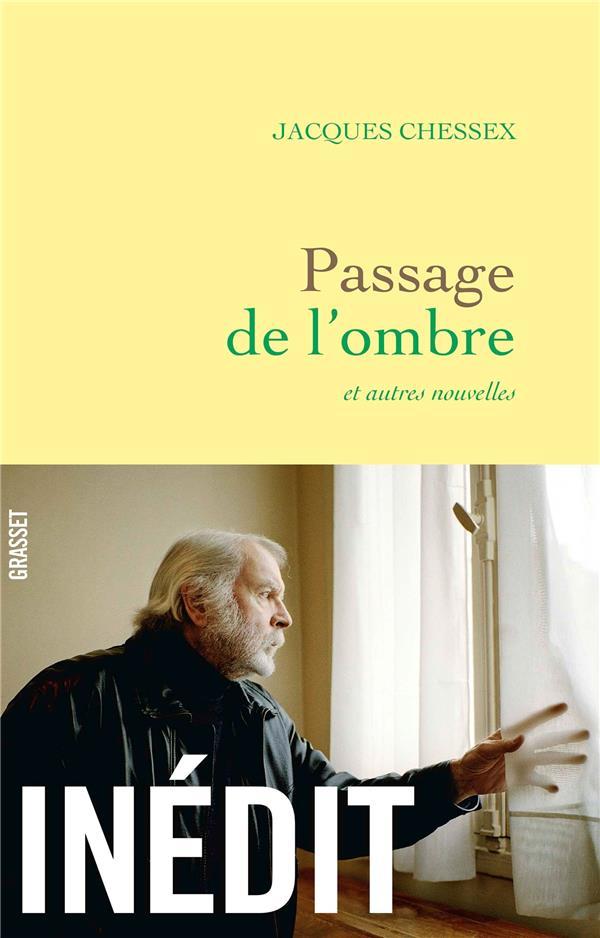 PASSAGE DE L'OMBRE - NOUVELLES CHESSEX JACQUES GRASSET