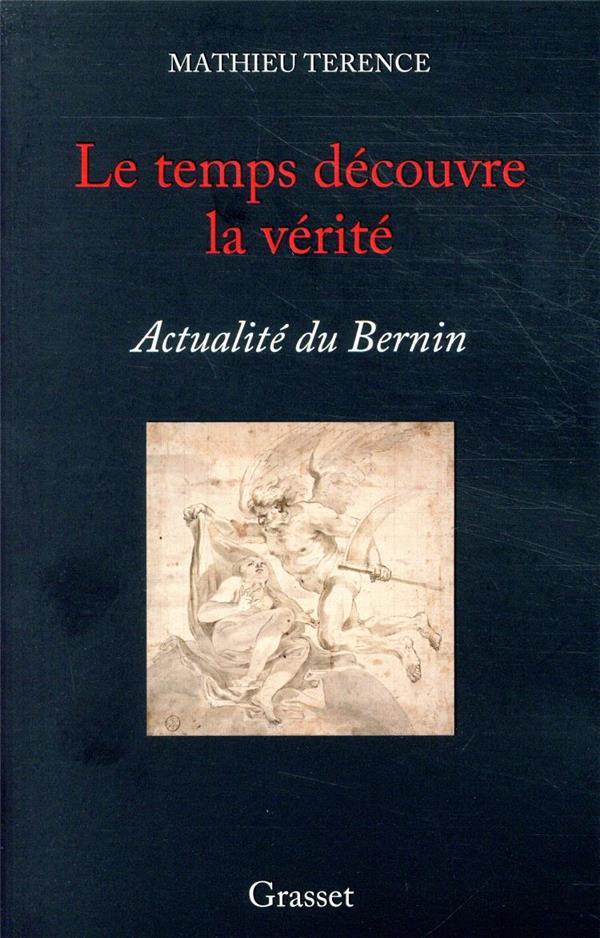LE TEMPS DECOUVRE LA VERITE  -  ACTUALITE DU BERNIN