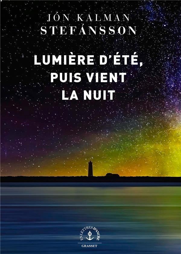 LUMIERE D'ETE, PUIS VIENT LA NUIT