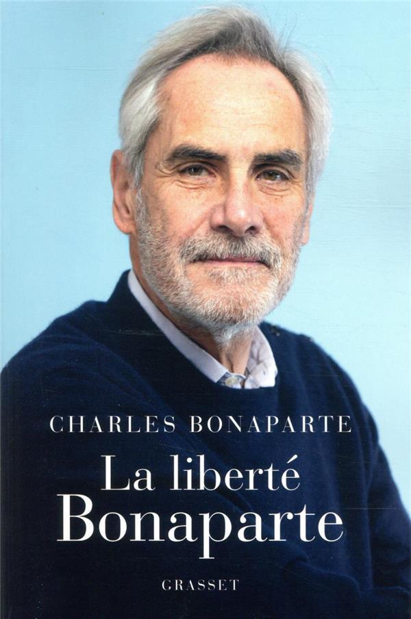 LA LIBERTE BONAPARTE BONAPARTE, CHARLES GRASSET