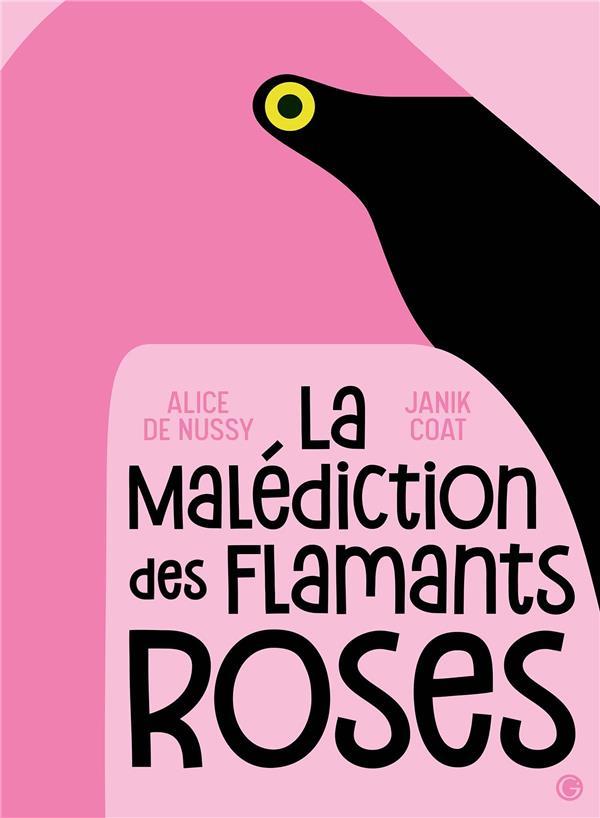 LA MALEDICTION DES FLAMANTS ROSES