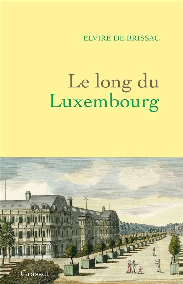 LE LONG DU LUXEMBOURG BRISSAC, ELVIRE DE GRASSET