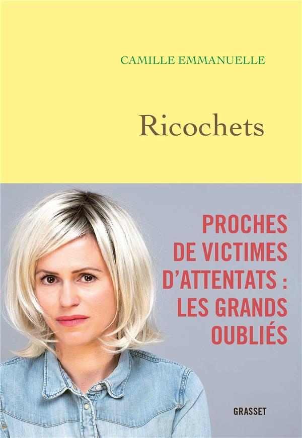 RICOCHETS  -  PROCHES DE VICTIMES D'ATTENTATS : LES GRANDS OUBLIES EMMANUELLE CAMILLE GRASSET