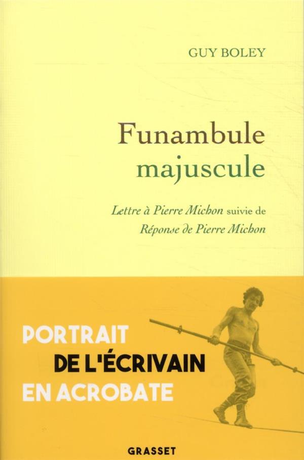 FUNAMBULE MAJUSCULE  -  LETTRE A PIERRE MICHON  -  REPONSE DE PIERRE MICHON