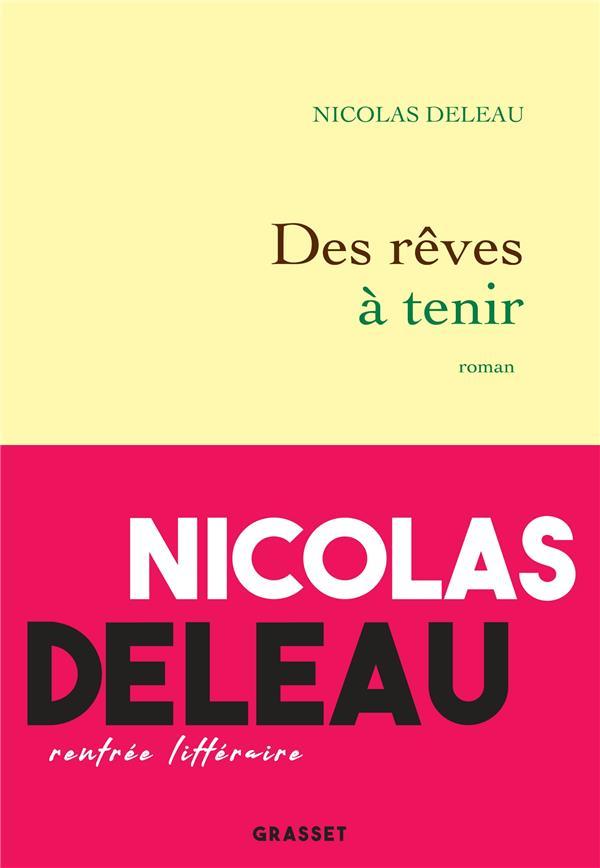 DES REVES A TENIR DELEAU NICOLAS GRASSET
