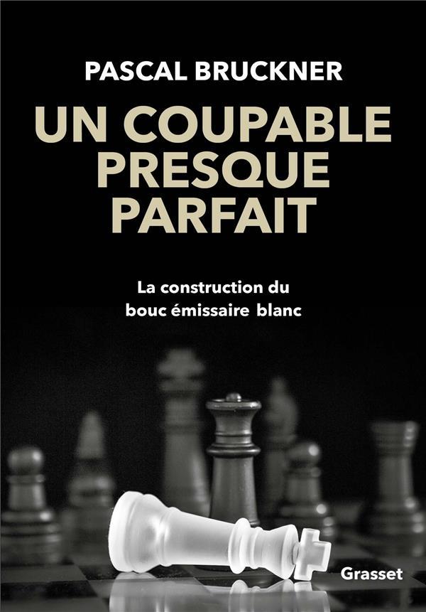 UN COUPABLE PRESQUE PARFAIT  -  LA CONSTRUCTION DU BOUC EMISSAIRE BLANC