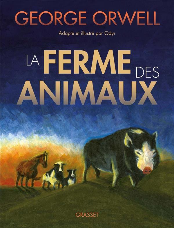 LA FERME DES ANIMAUX ORWELL/ODYR GRASSET