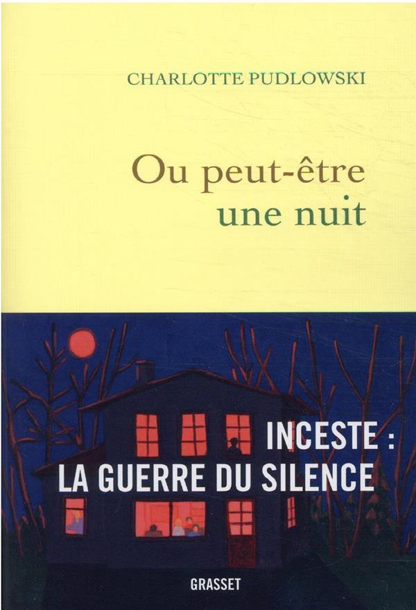 OU PEUT-ETRE UNE NUIT  -  INCESTE : LA GUERRE DU SILENCE