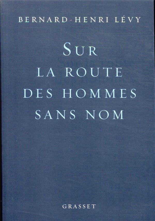 SUR LA ROUTE DES HOMMES SANS N LEVY BERNARD-HENRI GRASSET