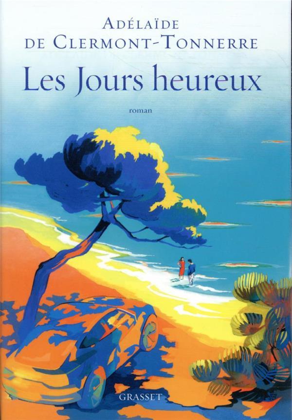 LES JOURS HEUREUX CLERMONT-TONNERRE A. GRASSET