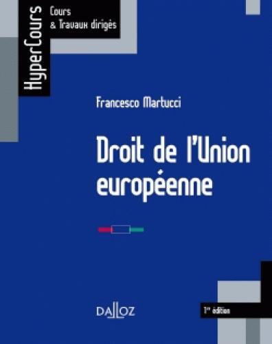 DROIT DE L'UNION EUROPEENNE - 1ERE EDITION