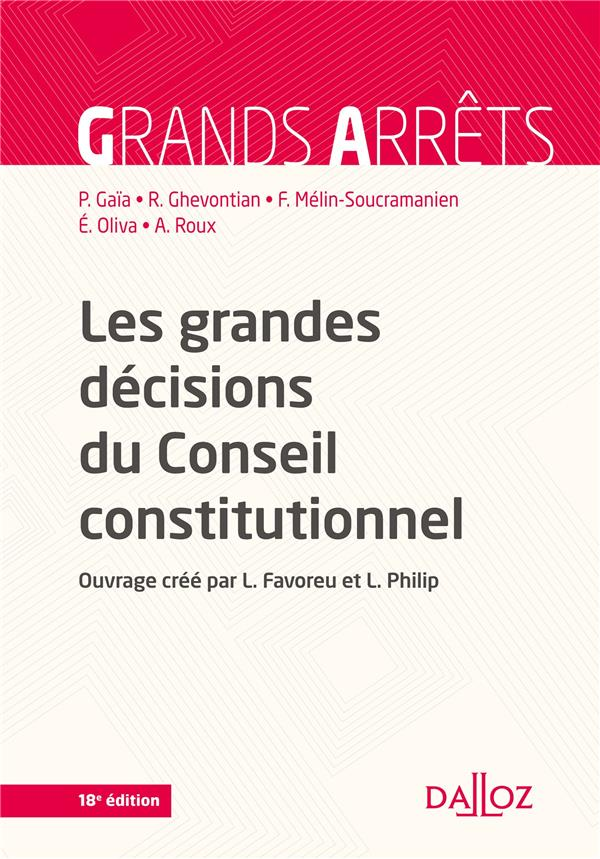 LES GRANDES DECISIONS DU CONSEIL CONSTITUTIONNEL   18E ED.