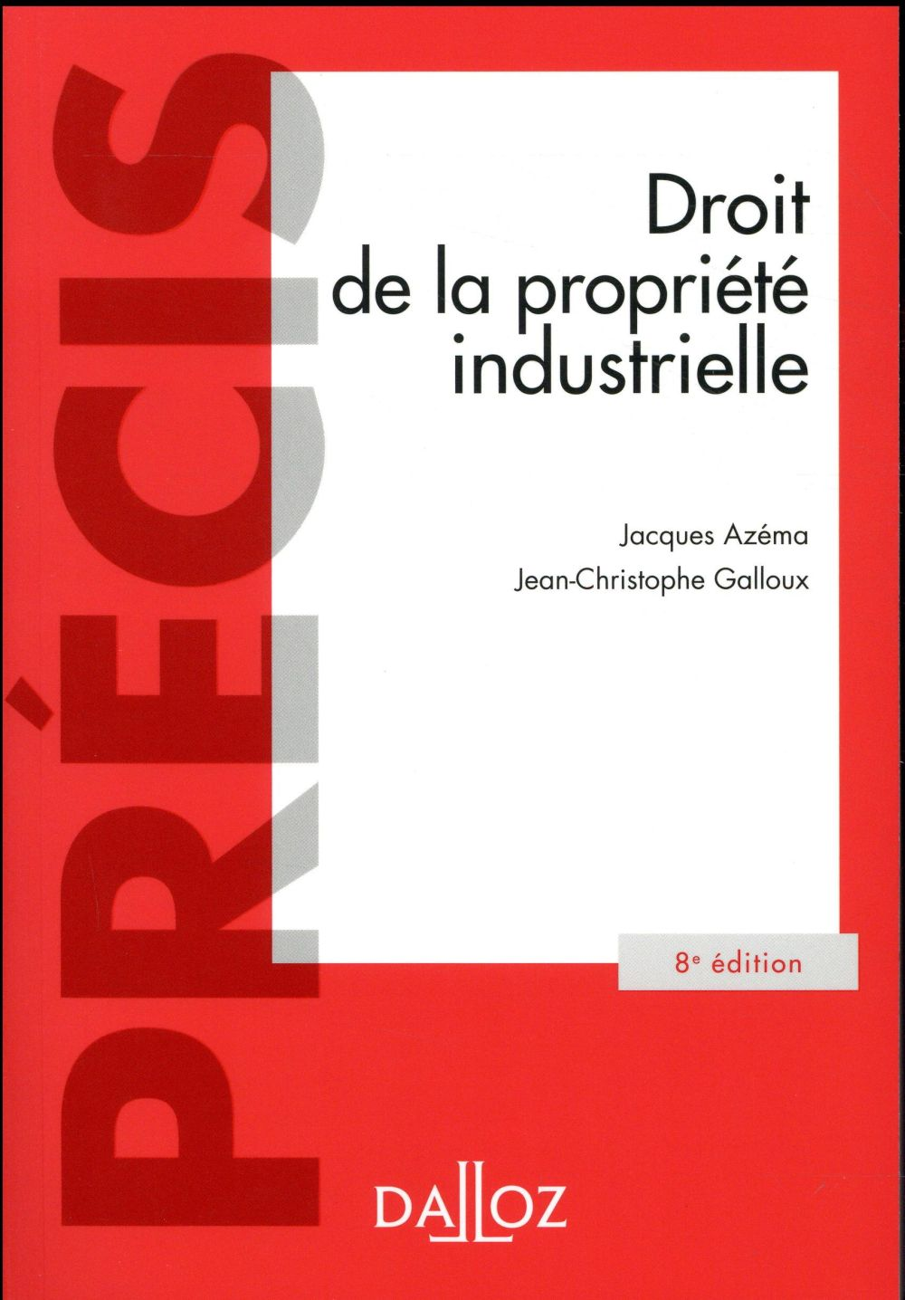 DROIT DE LA PROPRIETE INDUSTRIELLE - 8E ED.