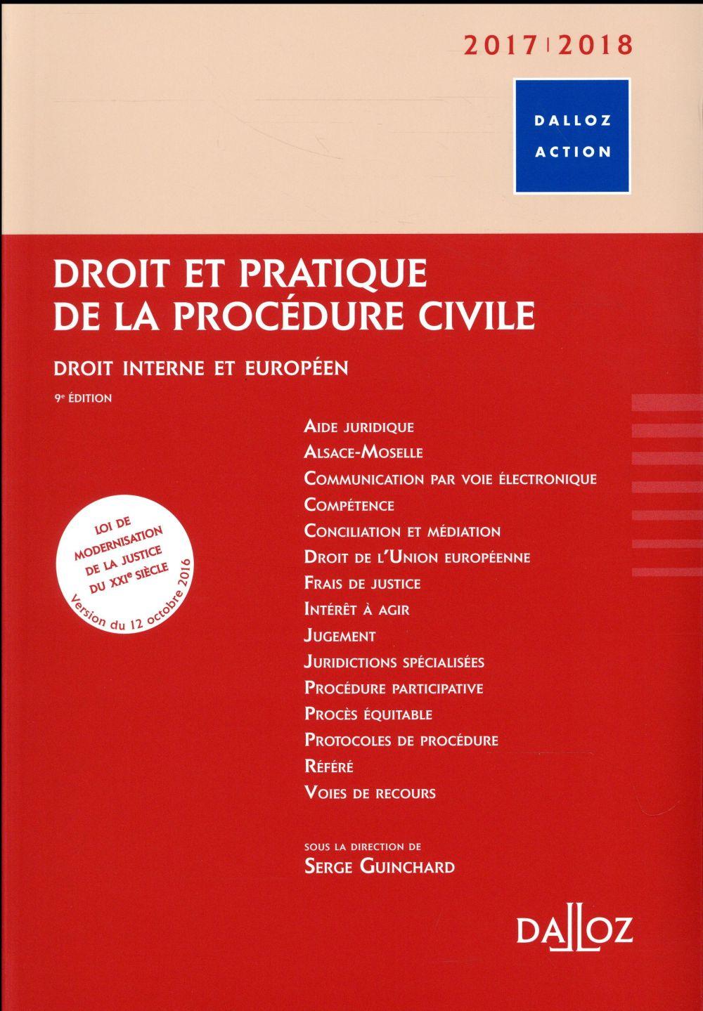 DROIT ET PRATIQUE DE LA PROCEDURE CIVILE 20172018. DROIT INTERNE ET EUROPEEN.   9E ED.