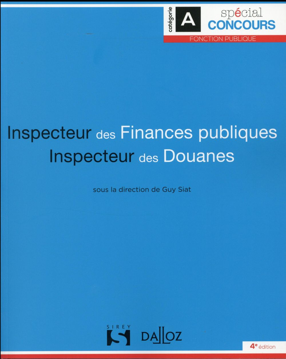 INSPECTEUR DES FINANCES PUBLIQUES ET INSPECTEUR DES DOUANES   4E ED.